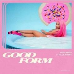 Nicki Minaj - Good Form (remix) Ft. Lil Wayne